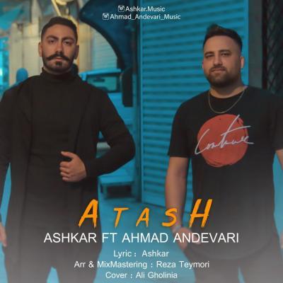 Ashkar - Atash (ft Ahmad Andevari)