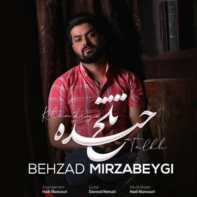 Behzad Mirzabeigi - Khandeye Talkh
