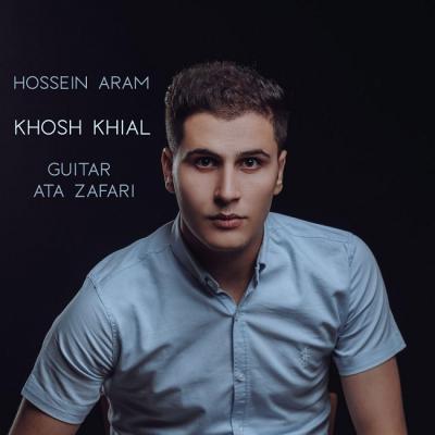 Hossein Aram - Khosh Khial
