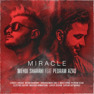 Mehdi Sharahi - Miracle (Ft Pedram Azad)