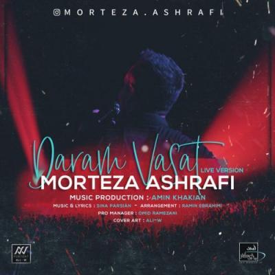 Morteza Ashrafi - Daram Vasat (Live Version)