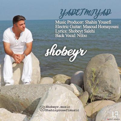 Shobeyr - Yadet Miad