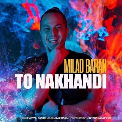 Milad Baran - To Nakhandi