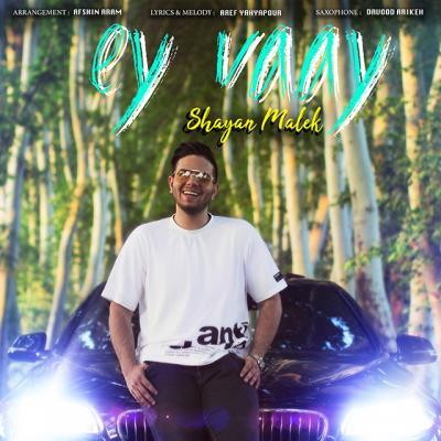 Shayan Malek - Ey Vaay