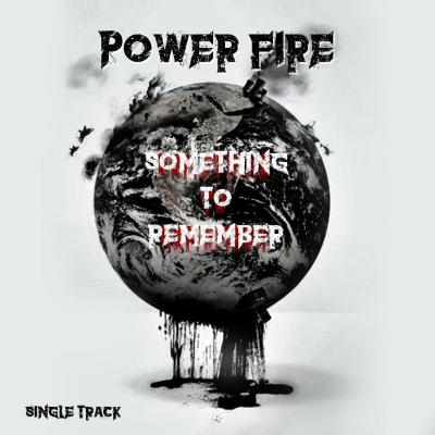 Power Fire - Something To Remember