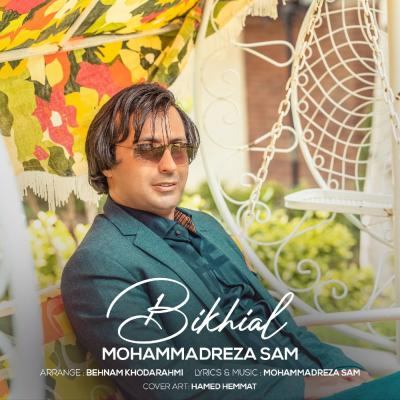 Mohammadreza Sam - Bikhial