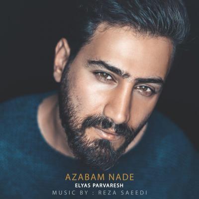 Elyas Parvaresh - Azabam Nade