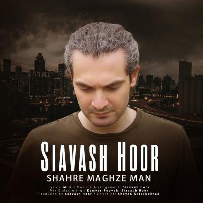 Siavash Hoor - Shahre Maghze Man