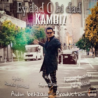 Kambiz - Ey Dado Bidad
