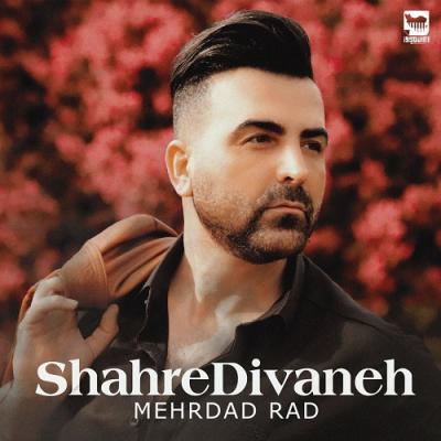 Mehrdad Rad - Shahre Divaneh
