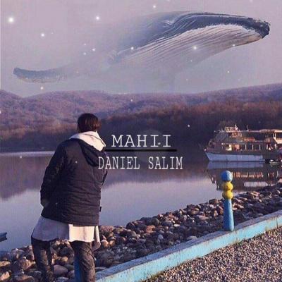 Daniel Salim - Mahi