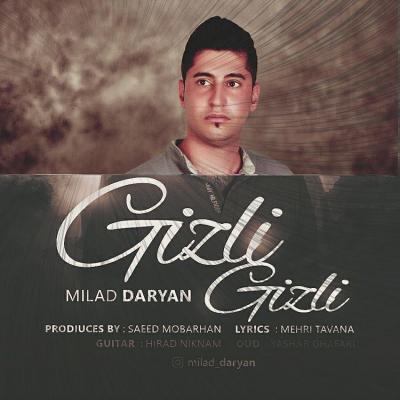 Milad Daryan - Gizli Gizli