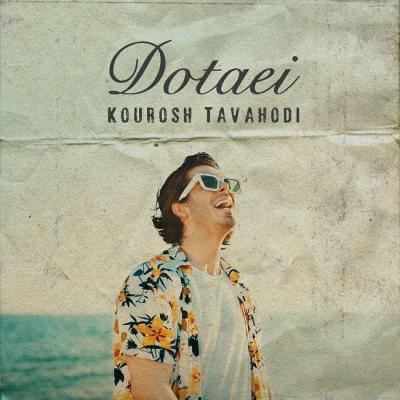 Kourosh Tavahodi - Dotaei