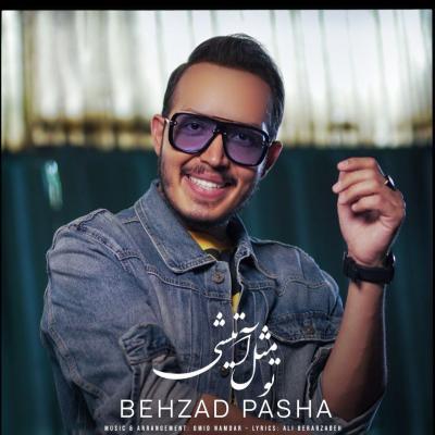 Behzad Pasha - To Mesle Atishi