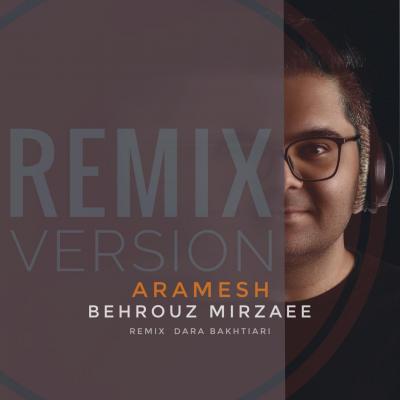 Behrouz Mirzaee - Aramesh (Remix Version)