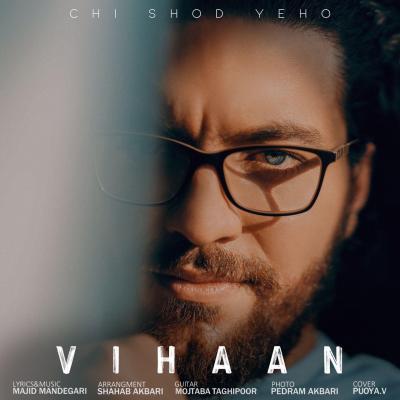 Vihaan - Chi Shod Yeho