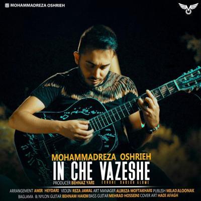 Mohammadreza Oshrieh - In Che Vazeshe