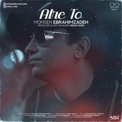 Mohsen Ebrahimzadeh - Atre To