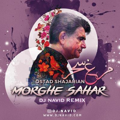 Dj Navid - Morghe Sahar (Remix)