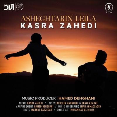 Kasra Zahedi - Asheghtarin Leila