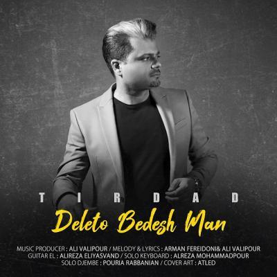 Tirdad - Deleto Bedesh Man