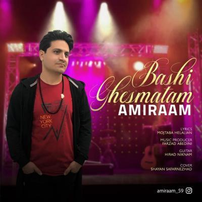 Amiraam - Ghesmatam Bashi