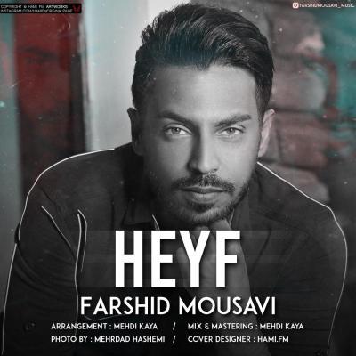 Farshid Mousavi - Heyf