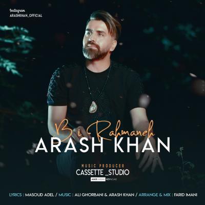 Arash Khan - Bi Rahmaneh