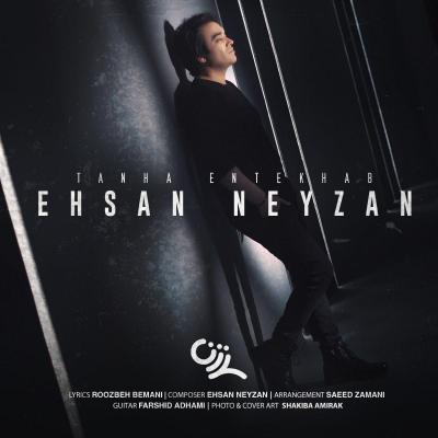 Ehsan Neyzan - Tanha Entekhab