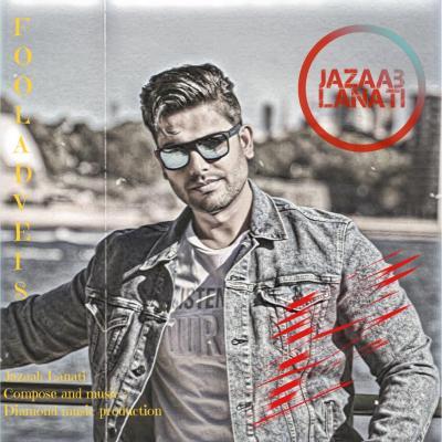 Foolad Veis - Jazaab Lanati