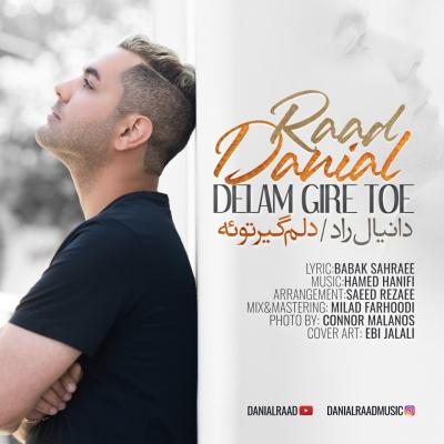 Danial Raad - Delam Gire Toe