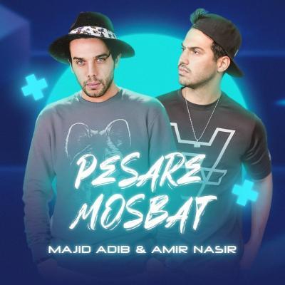 Majid Adib - Pesare Mosbat (Ft Amir Nasir)